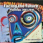 Facing the Future: Paintings, 2007-2010