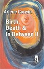 Birth, Death and In Between II