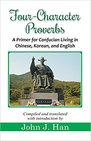 Four-Character Proverbs: A Primer for Confucian Living in Chinese, Korean, and English